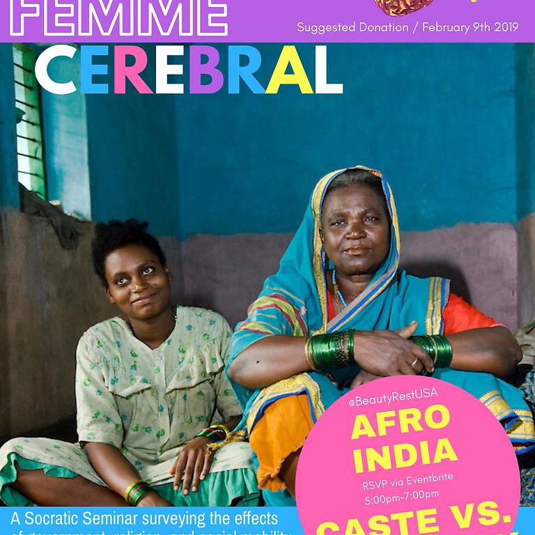 Femme Cerebral presents... Caste vs. Ethnicity