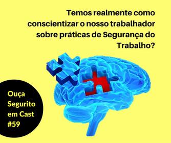 #59 - Você sabe realmente o que é conscientização?