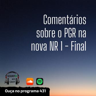 # 431- Comentários sobre o PGR na nova NR 1 - Final