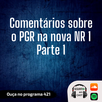 #421 - Comentários sobre o PGR na nova NR 1 - Parte 1