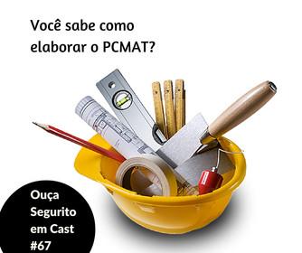 #67 - Você sabe elaborar o PCMAT?