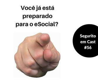 #56 - Você já está preparado para o eSocial?