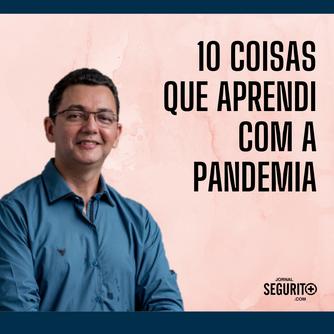 10 COISAS QUE EU APRENDI COM A PANDEMIA
