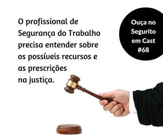 #68 - O profissional de SST precisa entender sobre os trâmites judiciais