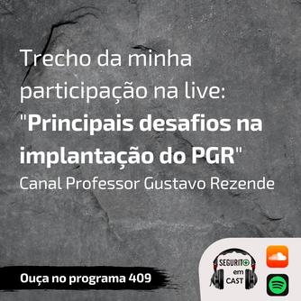 #409 - Trecho da live: Principais desafios na implantação do PGR