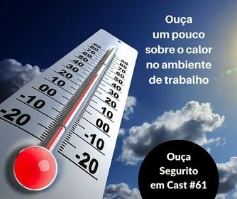#61 - Assunto quente: calor no ambiente de trabalho.
