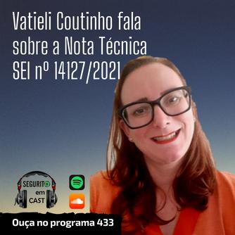 # 434 - Vatieli Coutinho fala sobre a Nota Técnica SEI nº 14127/2021