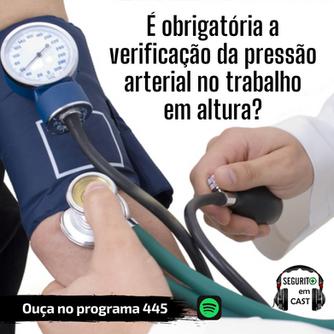 # 445 - É obrigatória a verificação da pressão arterial no trabalho em altura?
