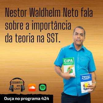 #424 - Nestor Waldhelm Neto fala sobre a importância da teoria na SST