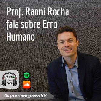 # 414 - O Prof. Raoni Rocha comenta sobre o Erro Humano