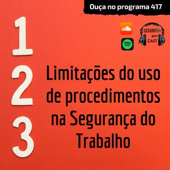 417 - Limitações do uso de procedimentos na Segurança do Trabalho