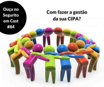 #84 - Como fazer a gestão da sua CIPA?