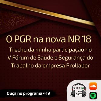 #419- Trecho da minha participação no Fórum Prollabor sobre PGR na NR 18