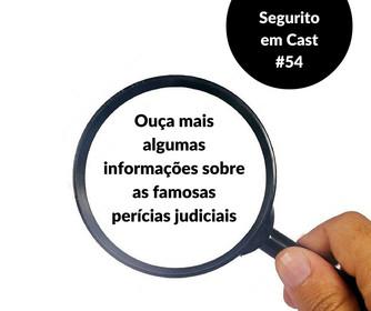 #54 - Ouça mais sobre as famosas perícias judiciais