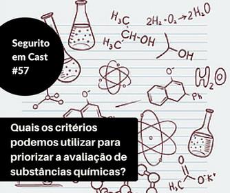 #57- Quais os critérios para priorizar as avaliações químicas?