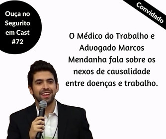 #72 - Marcos Mendanha fala sobre os nexos de causalidade.