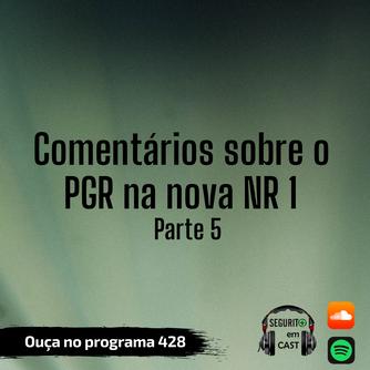 # 428 - Comentários sobre o PGR na nova NR 1 - Parte 5