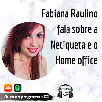 Fabiana Raulino fala sobre Netiqueta e Home Office