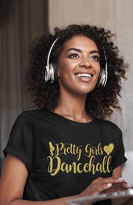 #PrettyGirlsLoveDancehall Tee (PRE ORDER)