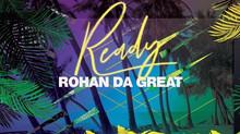 "Rohan da Great climbs iTunes Reggae charts with new single ""Ready'"