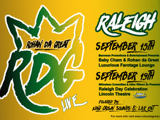 Rohan da Great will be performing live in Raleigh, NC on Sept 15th & 19th