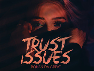 Rohan da Great teams up with Codelank for Trust Issues!