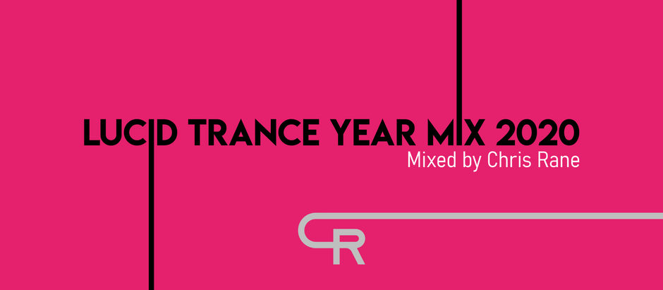 Relive The Memories Of Last Year With The Lucid Trance Year Mix 2020