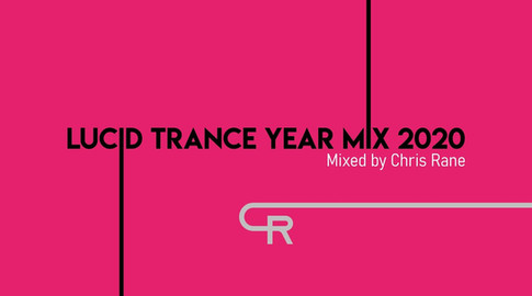 Lucid Trance Year Mix 2020 (Mixed by Chris Rane)