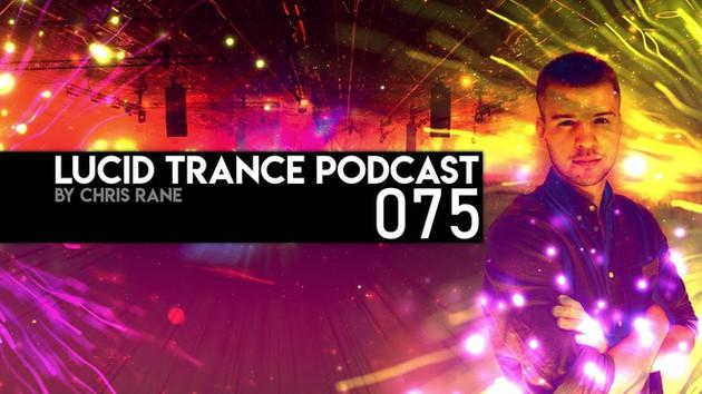Chris Rane's Lucid Trance Podcast 075