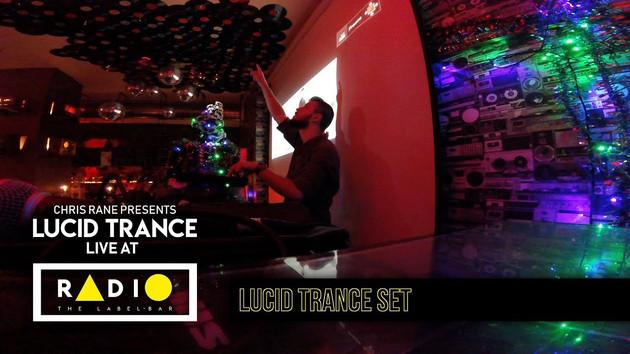 Chris Rane live at Radio - The Label Bar (December 10, 2019) [Lucid Trance Set]