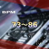 BPM 73~86を試聴