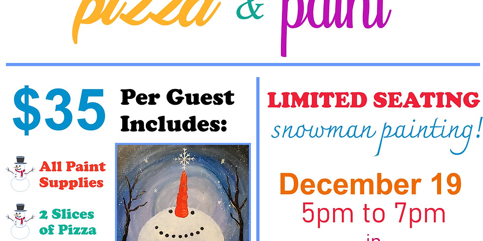 Pizza & Paint Snowman!