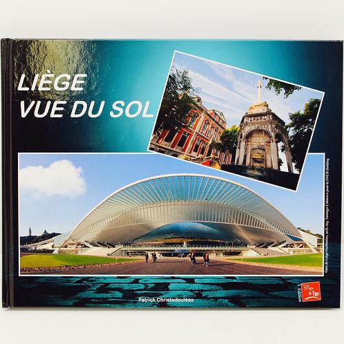 """P. CHRISTODOULÉAS, """"Liège vue du sol"""" - Édition Prise de Vue"""