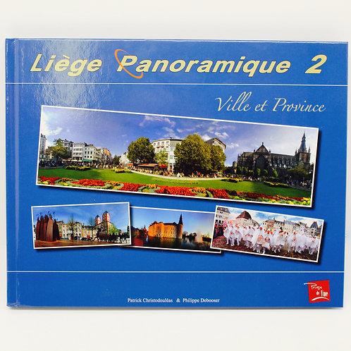 """P. CHRISTODOULÉAS & P. DEBOOSER """"Liège panoramique 2"""" - Édition Prise de Vue"""