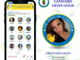 State of Cannabis News Hour on Clubhouse: May 13, 2021