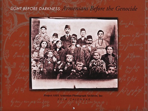 2014 Light Before Darkness: Armenians Before The Genocide