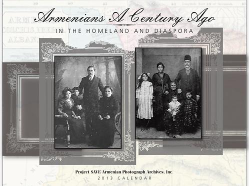 2013 Armenians A Century Ago: In The Homeland and Diaspora
