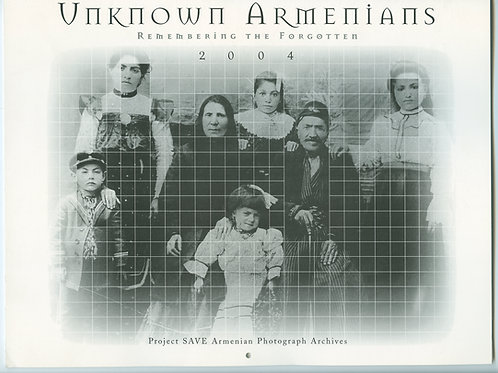 2004 Unknown Armenians: Remembering the Forgotten