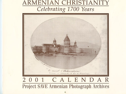 2001 Armenian Christianity: Celebrating 1700 Years