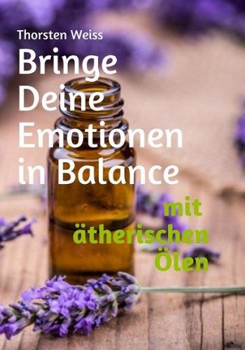 Bringe deine Emotionen in Balance mit ätherischen Ölen DE