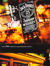JACK DANIEL'S. SERVED IN FINE ESTABLISHMENTS AND QUESTIONABLE JOINTS EVERYWHERE.