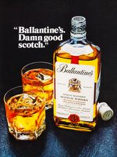 BALLANTINE'S. DAMN GOOD SCOTCH.