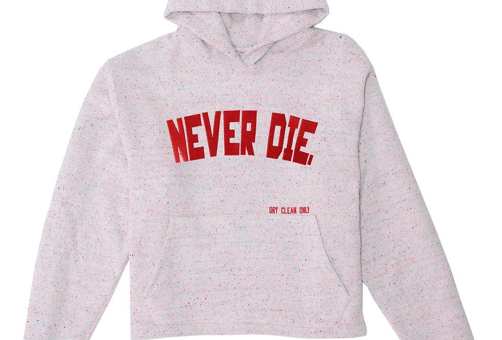NEVER DIE HOODIE