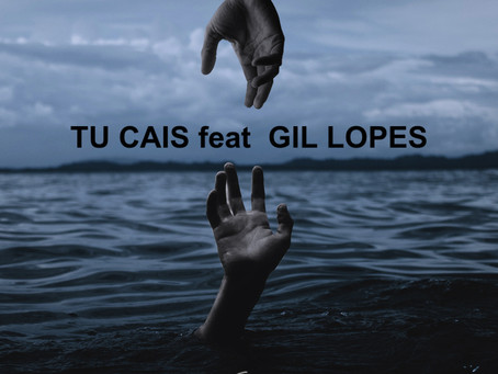 TU Cais feat Gil Lopes new release