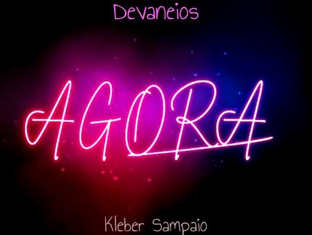 AGORA feat Kleber Sampaio by Devaneios, new release