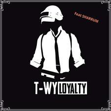 T-Wy feat Sharrum - Loyalty