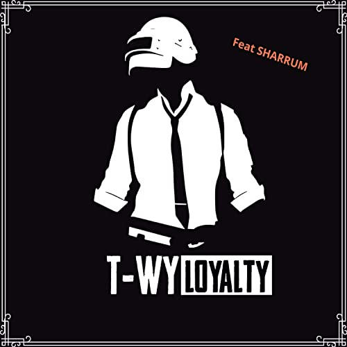 T-Wy feat Sharrum - Loyalty