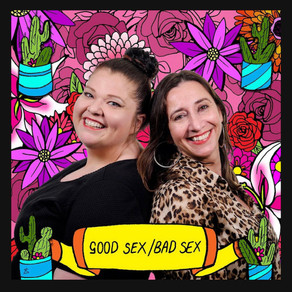 Good Sex Bad Sex Podcast Featuring Sarah Louise Ryan, Dating and Relationship Expert.