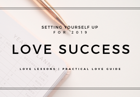 Setting Yourself Up For Love Success In 2019