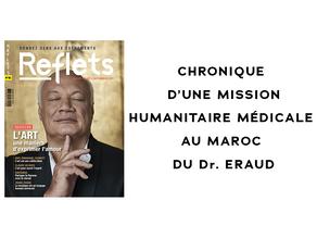 Chronique d'une mission humanitaire médicale au Maroc du Dr. ERAUD. REFLETS en parle...